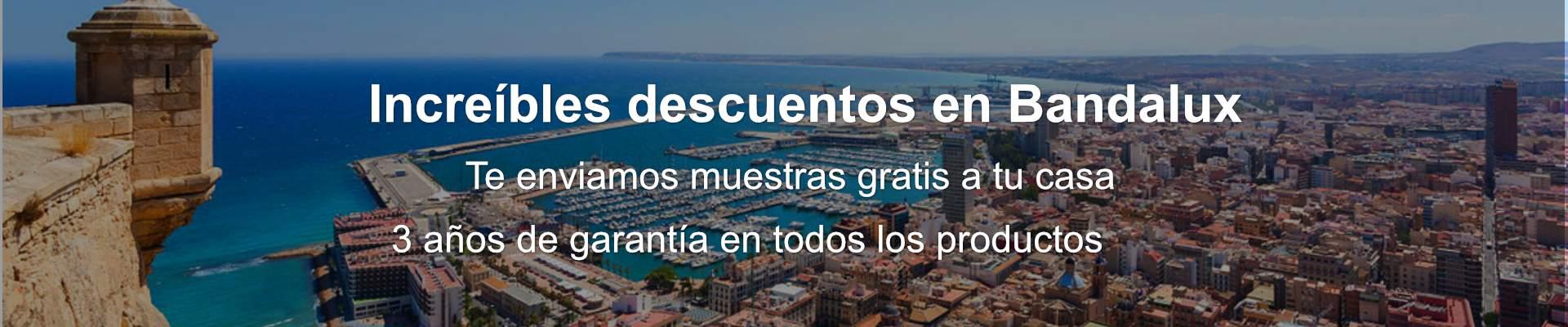 Grandes descuentos en Bandalux para Alicante