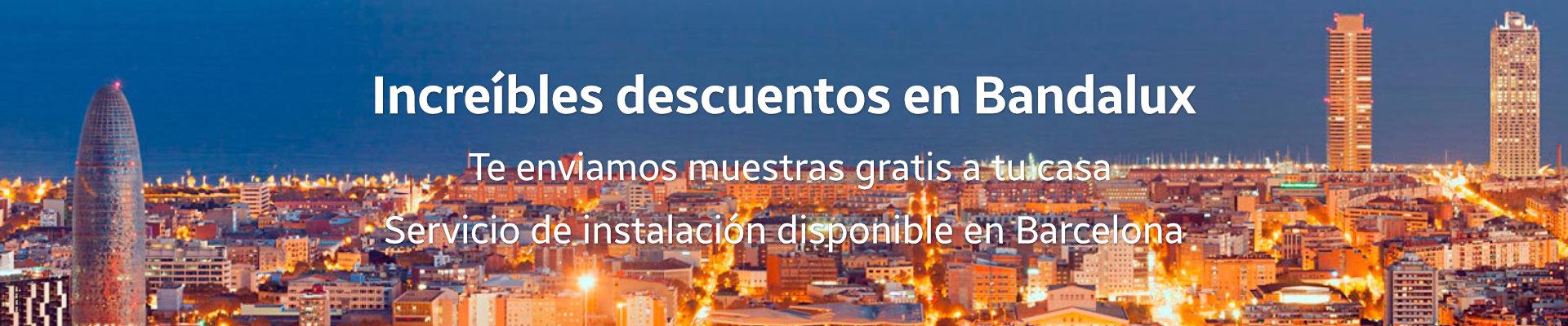 Grandes descuentos en Bandalux para Barcelona