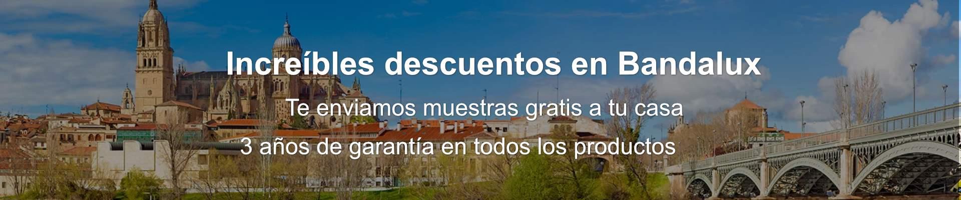 Grandes descuentos en Bandalux para Salamanca